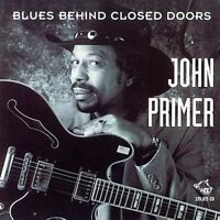 John Primer - Blues Behind Closed Doors [New CD]