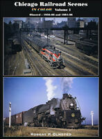 CHICAGO Railroad Scenes in Color, Vol. 1, 1956-66 & 1984-96 -- (NEW BOOK)