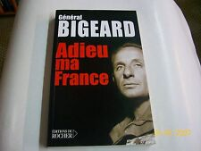 general BIGEARD . Adieu ma france ..