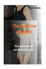 The Fat Error System : How to Restore It Easily and Effectively by Andy/A...