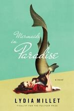 Mermaids in Paradise: A Novel ( Millet, Lydia ) Used - Good