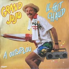 "Grand Jojo - Il Fait Chaud / A Outsiplou  - Vinyl 7"" 45T (Single)"