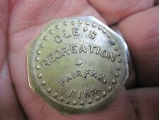 FAIRFAX MINNESOTA MN GOOD FOR IN TRADE TOKEN OLE'S RECREATION ORIGINAL MERCHANTS