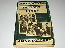 Girls, Wives, Factory Lives by Pollert, Anna