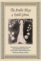 The Arabic Plays of Kahlil Gibran (Paperback or Softback)