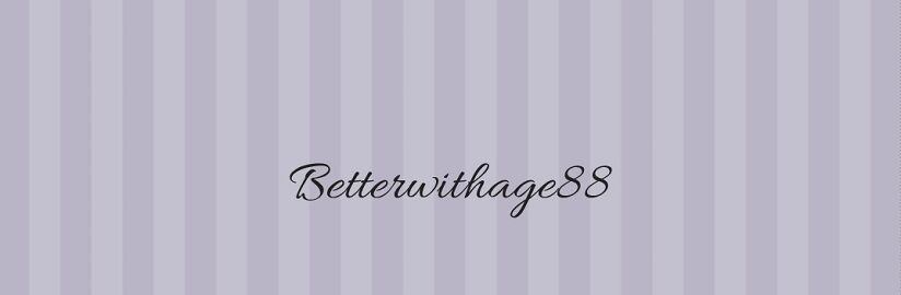 Betterwithage88