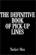 The Definitive Book of Pick-Up Lines, Tucker Max, New Book