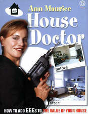 "House Doctor : "" How To Add Pounds To The Value Of Your Home "", Ann Maurice, Ver"