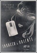 PUBBLICITA' PROFUMO TABACCO D'ORIENTE COLONIA LUSSO DONNA OPSO PARMA 1940