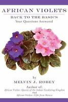 African Violets Back to the Basics: Your Questions Answered (Paperback or Softba