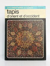 Tapis d'Orient et d'Occident, Mercedes VIALE FERRERO. Grange Batelière, 1970.