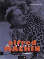 Alfred Machin ; De La Jungle A L'ecran - Francis Lacassin