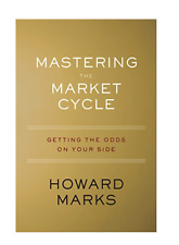 Mastering the Market Cycle: Getting the Odds on Your Side by Marks, Howard in U