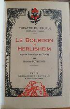 Le Bourdon de Herlisheim par F. Pottecher 1934 Théatre Bussang Vosges Epinal