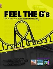 Feel the G's: The Science of Gravity and G-Forces (Headline Science)-ExLibrary
