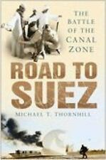 Road to Suez: The Battle of the Canal Zone, England, Egypt, World War II, Politi