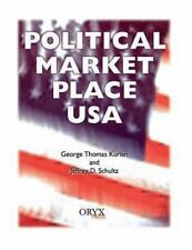 Political Market Place USA by Jeffrey D. Schultz and George Thomas Kurian...