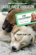 Vet Volunteers: Fight for Life 1 by Laurie Halse Anderson (2007, Paperback)