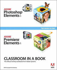Adobe Photoshop Elements 6 and Adobe Premiere Elements 4 Classroom in a Book Co