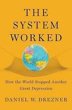 The System Worked: How the World Stopped Another Great Depression by Daniel...