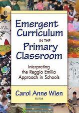 Emergent Curriculum in the Primary Classroom: Interpreting the Reggio Emilia App