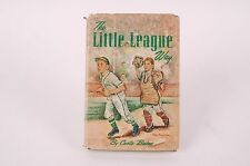 The Little League Way by Curtis Bishop 1957 Hardcover Baseball Book Steck
