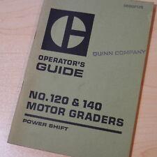 CAT Caterpillar 120 140 Motor Grader Operation Operator Book Guide Manual owner