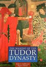 Griffiths, Ralph A. & Thomas, Roger THE MAKING OF THE TUDOR DYNASTY  Paperback B