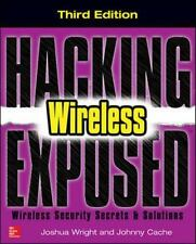 Hacking Exposed Wireless, Third Edition: Wireless Security Secrets & Solutions,