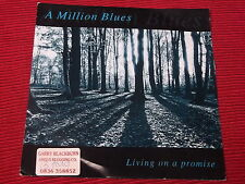 "A Million Blues:   Living On A Promise  7""   EX+  promo"