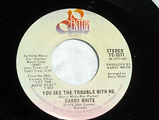 Barry White: You See the Trouble With Me / I'm So Blue .... [Unplayed Copy]