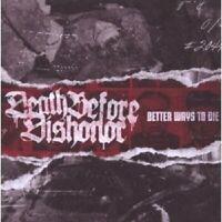 DEATH BEFORE DISHONOR - BETTER WAYS TO DIE  CD NEU