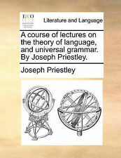 A course of lectures on the theory of language, and universal grammar. By Josep
