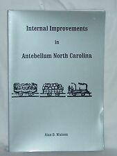 Internal Improvements  Antebellum North Carolina Alan Watson Roads Canals Inlets