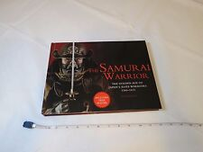 The Samurai Warrior Golden age Japan's Elite Warriors book 1560-1615 Hubbard