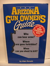 The Arizona Gun Owner's Guide by Alan Korwin (1999, Paperback)