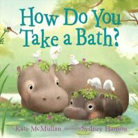 How Do You Take a Bath? by Kate McMullan I279