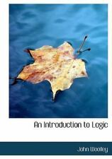 Introduction to Logic: By John Woolley