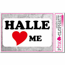 Halle Loves Me-adhesivo 13 cm x 7,5 cm-bumper sticker-I Love...