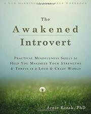 Awakened Introvert: Practical Mindfulness Skills to Help You Maximize Your Stren