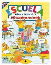Escuela: Mira y encuentra 100 palabras en ingles (Spanish and English Edition)