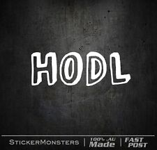 HODL Sticker Decal 2X 100mmW Phone iPad Car PC Racer JDM Window illest vinyl