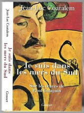 Je suis dans les mers du Sud par Jean-Luc COATALEM Traces de Paul GAUGIN 2001