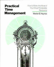 Practical Time Management: How to Make the Most of Your Most Perishable Resourc