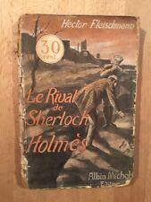 Le rival de Sherlock Holmes - Hector Fleischmann  Editions Albin Michel 1910 ?