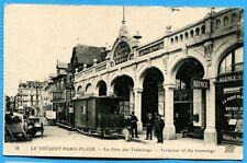 CPA: Le Touquet - Paris-Plage - La Gare des Tramways
