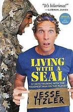 NEW Living with a SEAL: 31 Days Training with the Toughest Man on the Planet