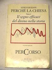 PERCHE LA CHIESA 3 Il segno efficace del divino nella storia Luigi Giussani 1993