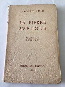 Hubert Juin, La Pierre Aveugle, 1^ ediz., Dessins de Soulages, Poesia