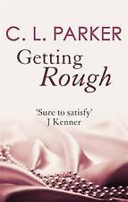 Getting Rough by C. L. Parker (Paperback, 2016) New
